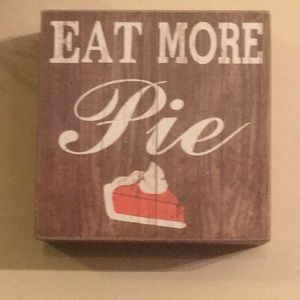 Other - Eat More Pie Thanksgiving Wall Wood Sign Rustic